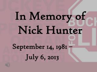 In Memory of Nick Hunter