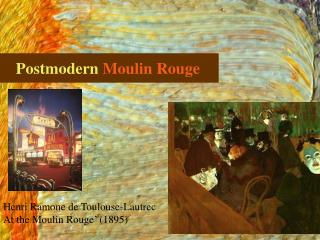 Postmodern  Moulin Rouge