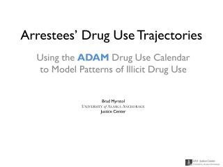 Arrestees' Drug Use Trajectories