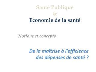 Santé Publique & Economie de la santé