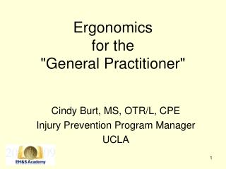 "Ergonomics   for the  ""General Practitioner"""