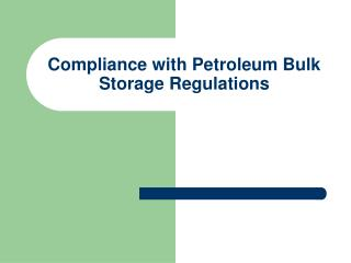 Compliance with Petroleum Bulk Storage Regulations