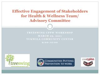 Effective Engagement of Stakeholders  for Health & Wellness Team/ Advisory Committee