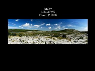 START Ireland 2009 FINAL - PUBLIC
