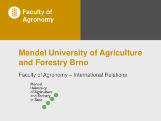 Mendel University of Agriculture and Forestry Brno