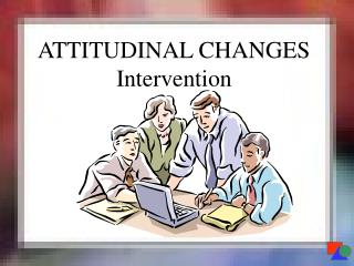 ATTITUDINAL CHANGES Intervention