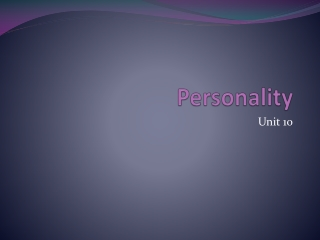 Unit 10 - Personality Psychology