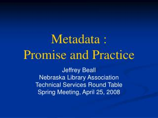 Metadata :  Promise and Practice
