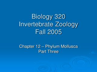 Biology 320 Invertebrate Zoology Fall 2005