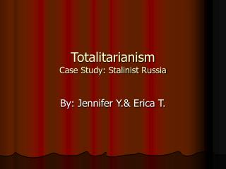Totalitarianism Case Study: Stalinist Russia
