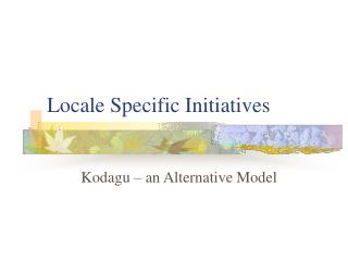 Locale Specific Initiatives