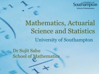 Mathematics, Actuarial Science and Statistics