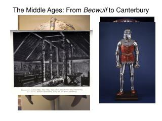The Middle Ages: From  Beowulf  to Canterbury