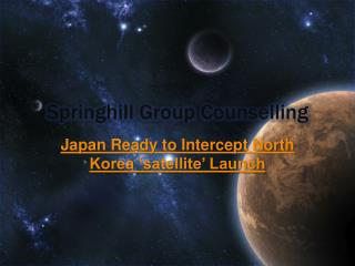 Springhill Group Counselling - Japan Ready to Intercept Nort