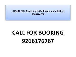 2|3|4| BHK Apartments-Vardhman Vedic Suites 9266176767