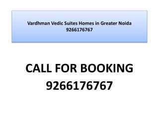 Vardhman Vedic Suites Homes in Greater Noida 9266176767