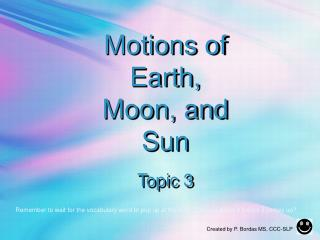 Motions of Earth, Moon, and Sun Topic 3