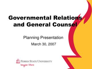 Governmental Relations and General Counsel