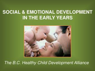 SOCIAL & EMOTIONAL DEVELOPMENT IN THE EARLY YEARS