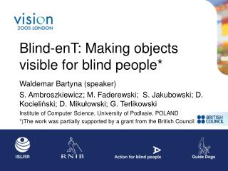 Blind-enT: Making objects visible for blind people*
