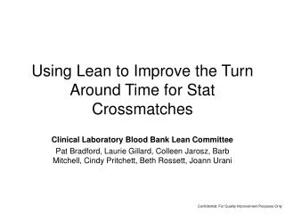 Using Lean to Improve the Turn Around Time for Stat Crossmatches