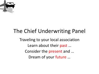 The Chief Underwriting Panel