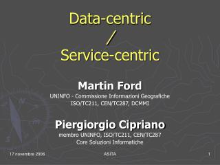 Data-centric / Service-centric