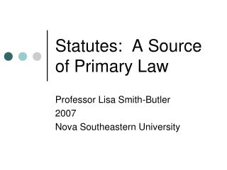 Statutes:  A Source of Primary Law