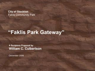 "City of Stockton Faklis Community Park ""Faklis Park Gateway"""