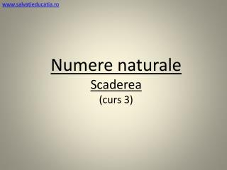 Numere naturale Scaderea (curs 3)