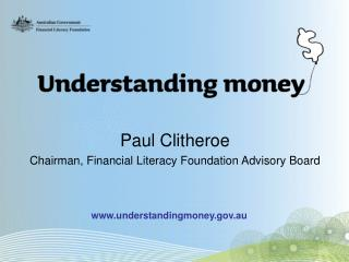 Paul Clitheroe  Chairman, Financial Literacy Foundation Advisory Board