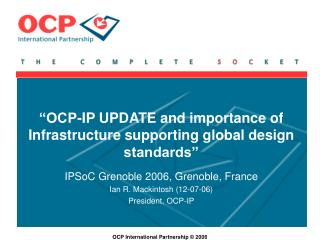 """OCP-IP UPDATE and importance of Infrastructure supporting global design standards"""