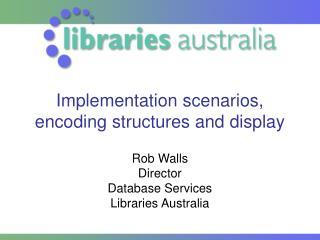 Implementation scenarios, encoding structures and display