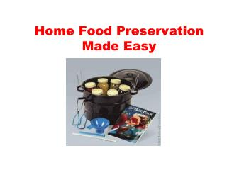 Home Food Preservation Made Easy
