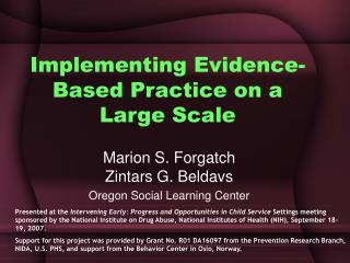 Implementing Evidence- Based Practice on a Large Scale