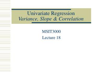 Univariate Regression Variance, Slope & Correlation