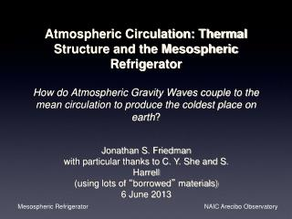 Atmospheric Circulation: Thermal Structure and the Mesospheric Refrigerator