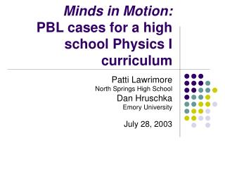 Minds in Motion: PBL cases for a high school Physics I curriculum