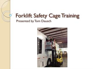 Forklift Safety Cage Training