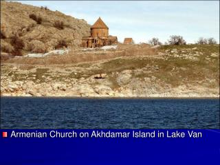 Armenian Church on Akhdamar Island in Lake Van