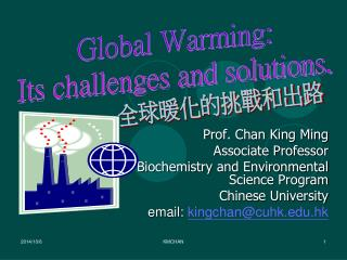 Prof. Chan King Ming Associate Professor Dept. of Biochemistry and Environmental Science Program
