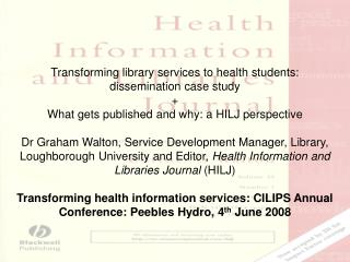 Transforming library services to health students: dissemination case study +