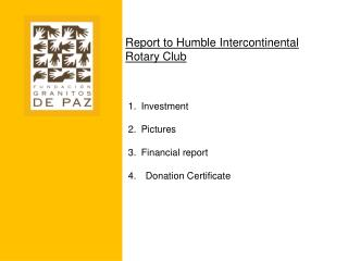 Report to Humble Intercontinental Rotary Club