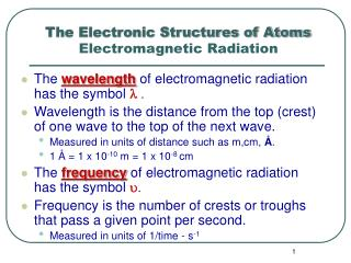 The Electronic Structures of Atoms Electromagnetic Radiation