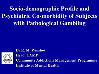 Socio-demographic Profile and Psychiatric Co-morbidity of Subjects with Pathological Gambling