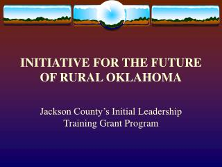 INITIATIVE FOR THE FUTURE OF RURAL OKLAHOMA