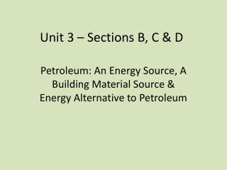 Unit 3 – Sections B, C & D