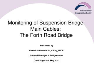Monitoring of Suspension Bridge Main Cables:   The Forth Road Bridge