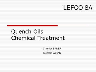 Quench Oils  Chemical Treatment