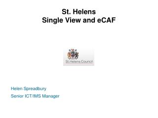 St. Helens Single View and eCAF